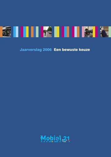 Jaarverslag 2006: Een bewuste keuze.pdf - Mobiel 21