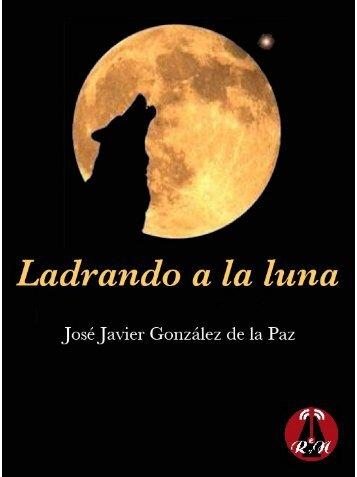 Ladrando a la luna - José J. González de - Rojo y Negro