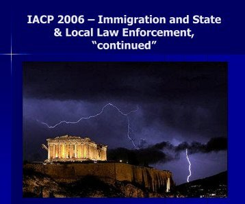 IACP 2006 –Immigration and State & Local Law Enforcement ...
