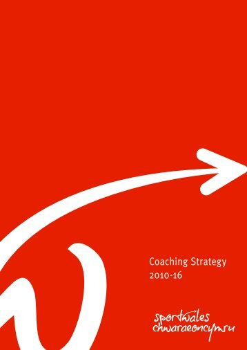Coaching Strategy 2010-2016 - Sport Wales