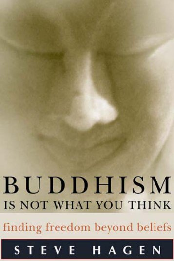 Buddhism Is Not What You Think : Finding Freedom Beyond Beliefs