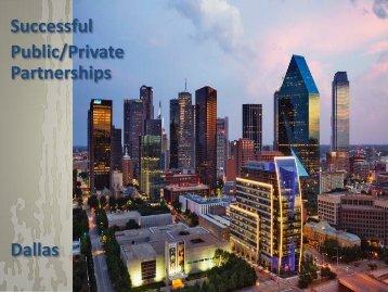 Successful Public/Private Partnerships Dallas - City of Dallas