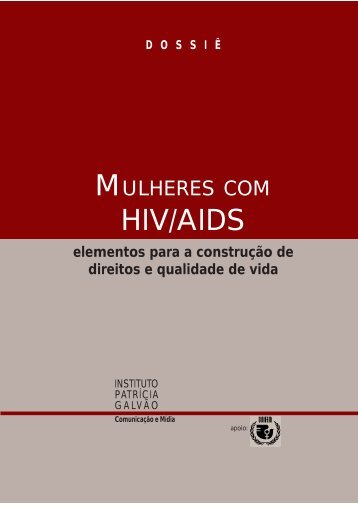 Dossiê Mulheres com HIV/AIDS - GIV - Grupo de Incentivo à Vida