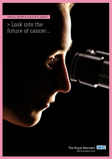 Annual Report 2006/07 - The Royal Marsden
