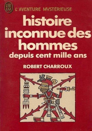 Robert Charroux - Histoire Inconnue Des Hommes