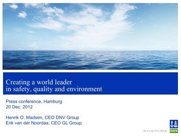 Creating a world leader in safety, quality and environment - DNV