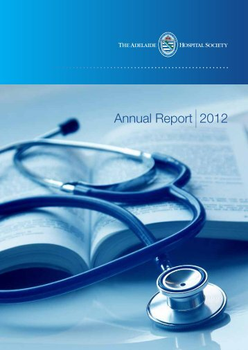 Annual Report 2012 - The Adelaide Hospital Society