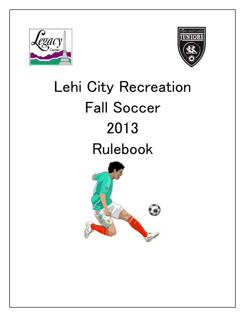Lehi City Recreation Fall Soccer 2013 Rulebook