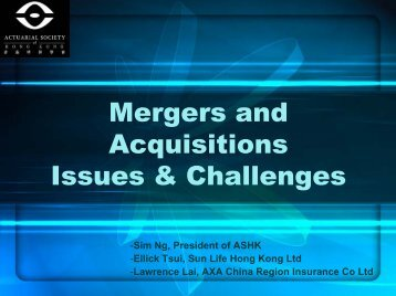 M&A Issues & Challenges - Actuarial Society of Hong Kong