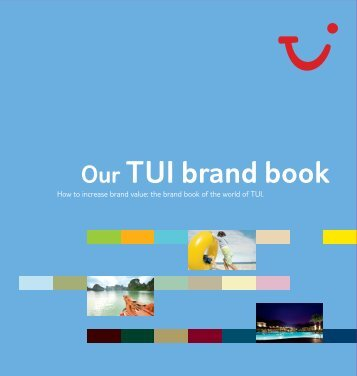 Our TUI brand book - TUI Travel Center