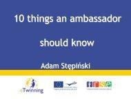 10 things an ambassador should know_A.Stepinski.pdf - eTwinning