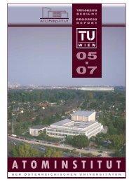 Progress Report 2005-2007 - Atominstitut
