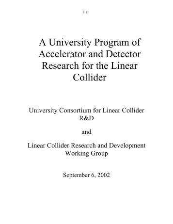 A University Program of Accelerator and Detector Research for the ...