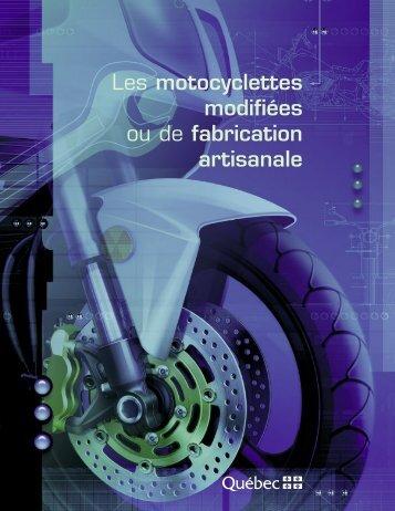 Les motocyclettes modifiées ou de fabrication artisanale