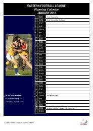 EASTERN FOOTBALL LEAGUE Planning Calendar JANUARY 2012