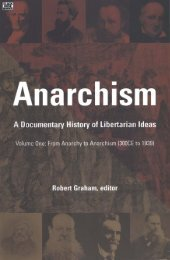 Graham R (Ed.) - Anarchism - A Documentary History of Libertarian Ideas Volume One - From Anarchy to Anarchism (300 CE to 1939)
