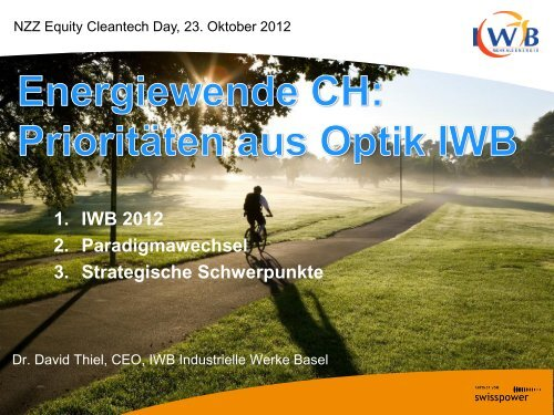 1. IWB 2012 2. Paradigmawechsel 3. Strategische Schwerpunkte