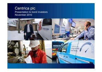 Centrica plc - Presentation to bond investors - November 2010 plc