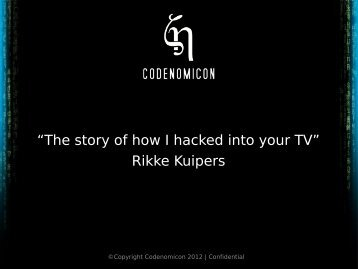 """The story of how I hacked into your TV"" Rikke Kuipers - OSSIR"