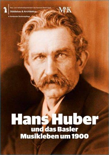 Hans Huber und das Basler Musikleben um 1900 - Denkmalpflege