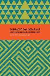 o impacto das cotas nas - Rede Ação Afirmativa - Universidade ...