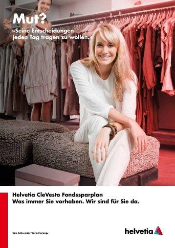 Helvetia CleVesto Fondssparplan Was immer Sie ... - Helvetia Gruppe