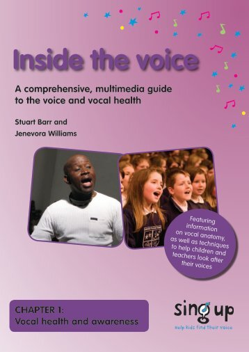 Inside the voice (Chapter 1: Vocal health and awareness) - Sing Up