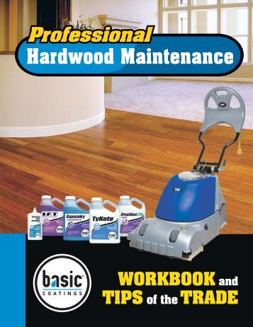 Professional Hardwood Maintenance Training ... - Basic Coatings
