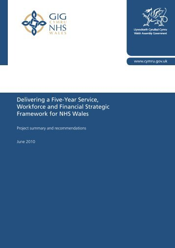 Delivering a Five-Year Service, Workforce and ... - Health in Wales