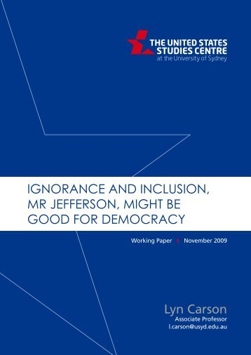 Ignorance and inclusion, Mr Jefferson, might be good for democracy