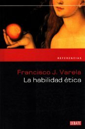 La Habilidad ética - Francisco Varela- 145p.