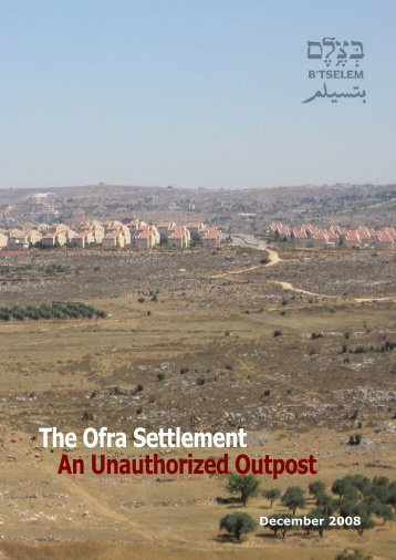 B'Tselem Report: The Ofra Settlement - An Unauthorized Outpost ...