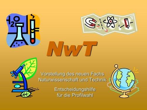 Vorstellung des neuen Fachs Naturwissenschaft und Technik ...