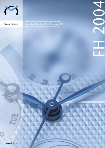 Rapport annuel FH 2004 - Federation of the Swiss Watch Industry FH