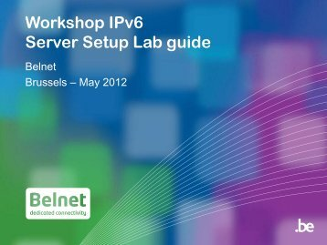Workshop IPv6 Server Setup Lab guide - Belnet - Events