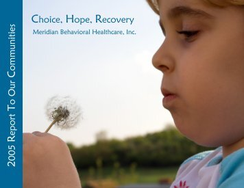 2005 Annual Report To Our Communities - Meridian Behavioral ...