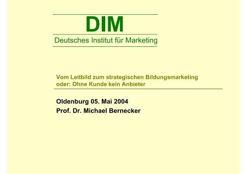 Oldenburg 05. Mai 2004 Prof. Dr. Michael Bernecker - Deutsches ...