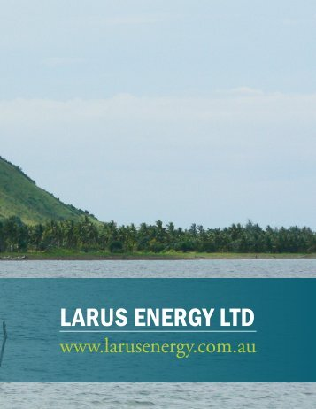 LARUS ENERGY LTD - The International Resource Journal