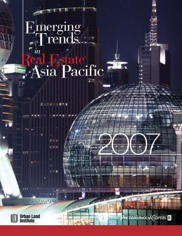 Emerging Trends in Real Estate Asia Pacific 2007 - Urban Land ...