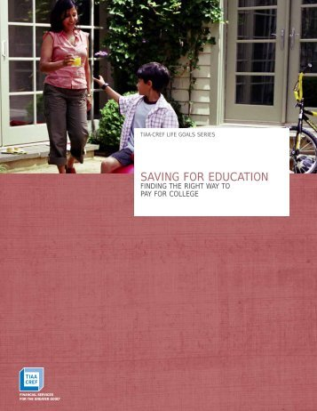 Saving For Education - FINDING THE RIGHT WAY TO ... - TIAA-CREF