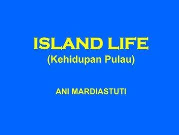 ISLAND LIFE (Kehidupan Pulau)