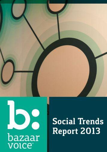 Social Trends Report 2013 - Bazaarvoice