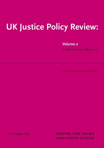 UK Justice Policy Review: - Centre for Crime and Justice Studies
