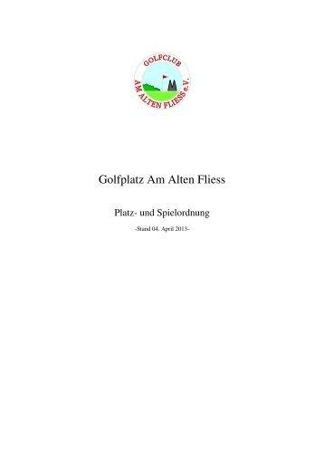 Platz- und Spielordnung 2013 - Golfplatz Am Alten Fliess e.V.