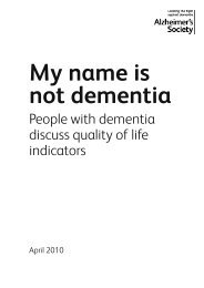 Alzheimer's Society. My name is not Dementia : people with