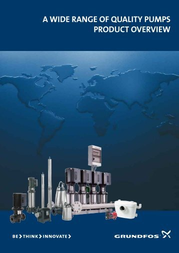 Grundfos a wide range of quality pumps product