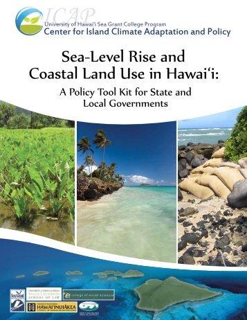 Sea-Level Rise and Coastal Land Use in Hawai'i: - Sea Grant ...