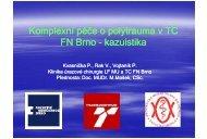 Komplexní péče o polytraumata v TC FN Brno ... - AKUTNE.CZ