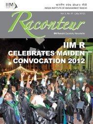 CELEBRATES MAIDEN CONVOCATION 2012 - IIM Ranchi