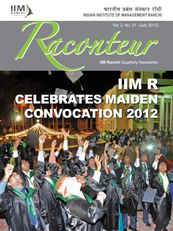 CELEBRATES MAIDEN CONVOCATION 2012 - IIM Ranchi